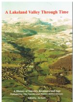 A Lakeland Valley Through Time : A History Of Staveley, Kentmere And Ings ( signed ) Joe Scott